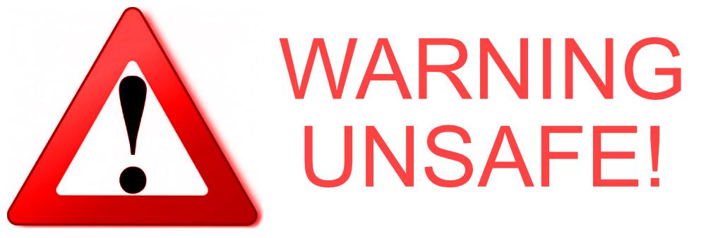 Warning - Unsafe!